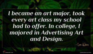 Len Wein quote : I became an art ...