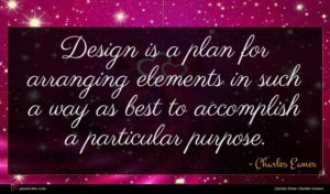 Charles Eames quote : Design is a plan ...