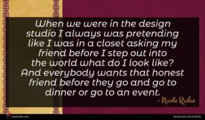 Nicole Richie quote : When we were in ...