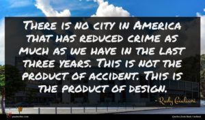 Rudy Giuliani quote : There is no city ...