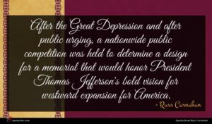 Russ Carnahan quote : After the Great Depression ...