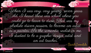 David Coverdale quote : When I was very ...