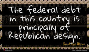 Daniel Keys Moran quote : The federal debt in ...
