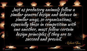 Robert Shea quote : Just as predatory animals ...