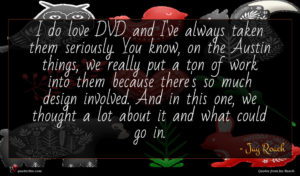 Jay Roach quote : I do love DVD ...