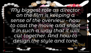 Jay Roach quote : My biggest role as ...