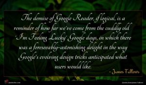 James Fallows quote : The demise of Google ...