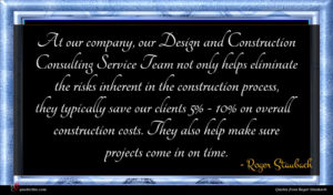 Roger Staubach quote : At our company our ...
