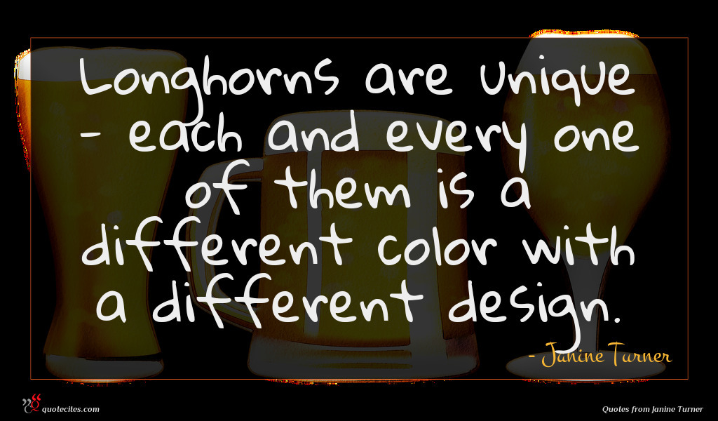 Longhorns are unique - each and every one of them is a different color with a different design.