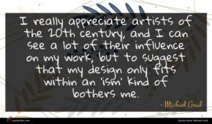 Michael Arad quote : I really appreciate artists ...