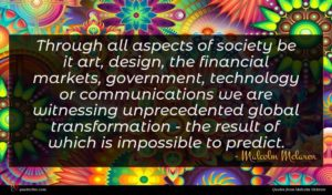 Malcolm Mclaren quote : Through all aspects of ...