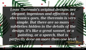 Robert Moog quote : Leon Theremin's original designs ...