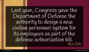 Norm Dicks quote : Last year Congress gave ...