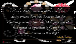 Umberto Guidoni quote : And just when we ...