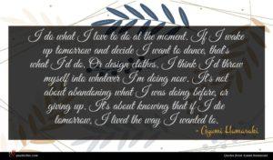 Ayumi Hamasaki quote : I do what I ...