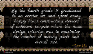 Steven Chu quote : By the fourth grade ...