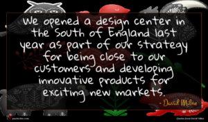 David Milne quote : We opened a design ...