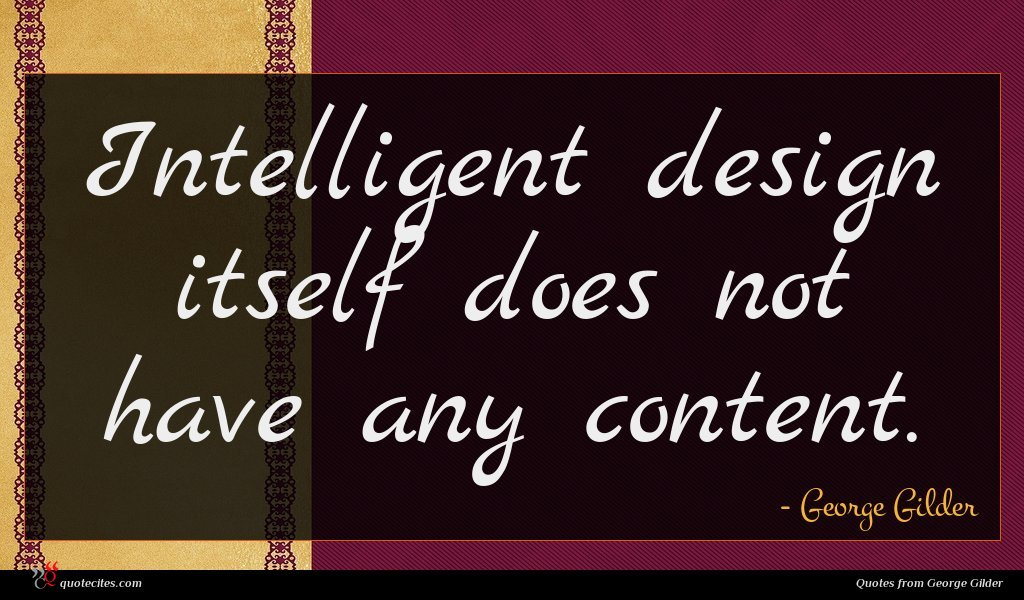 Intelligent design itself does not have any content.