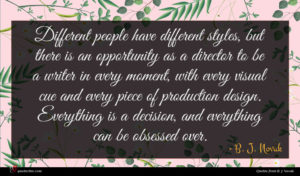 B. J. Novak quote : Different people have different ...