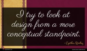 Cynthia Rowley quote : I try to look ...