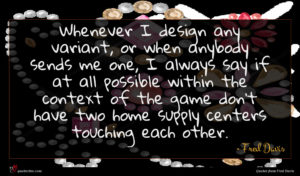 Fred Davis quote : Whenever I design any ...