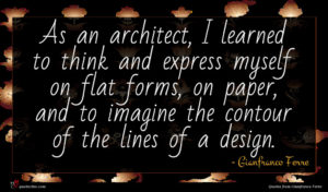 Gianfranco Ferre quote : As an architect I ...