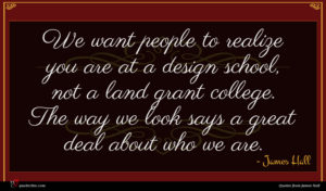 James Hall quote : We want people to ...