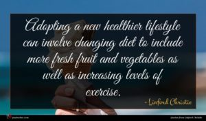 Linford Christie quote : Adopting a new healthier ...
