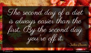 Jackie Gleason quote : The second day of ...
