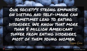 Tipper Gore quote : Our society's strong emphasis ...