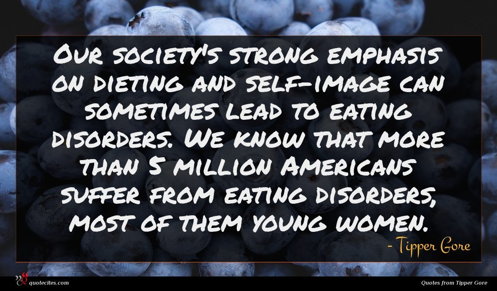 Our society's strong emphasis on dieting and self-image can sometimes lead to eating disorders. We know that more than 5 million Americans suffer from eating disorders, most of them young women.