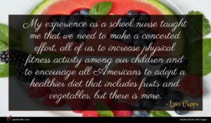 Lois Capps quote : My experience as a ...
