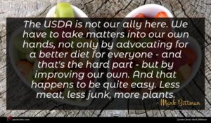 Mark Bittman quote : The USDA is not ...