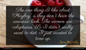 Jenny McCarthy quote : The one thing I ...