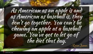 Kevin James quote : As American as an ...