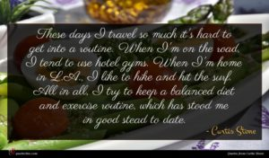 Curtis Stone quote : These days I travel ...