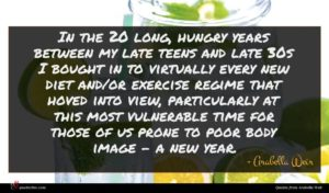 Arabella Weir quote : In the long hungry ...