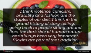 Eric Stoltz quote : I think violence cynicism ...