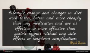 Mark Hyman quote : Lifestyle change and changes ...