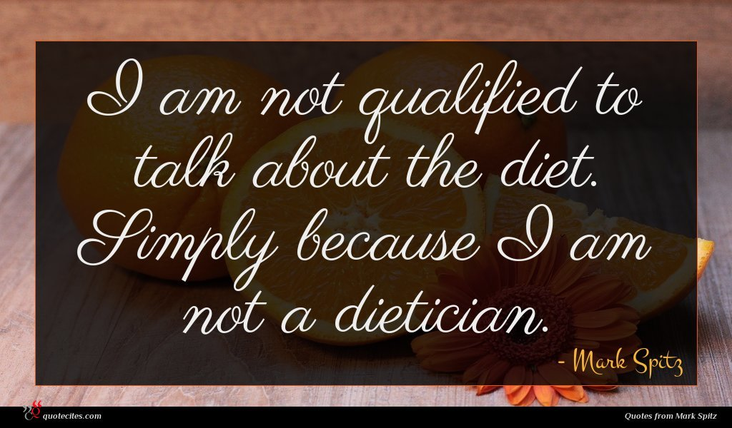 I am not qualified to talk about the diet. Simply because I am not a dietician.