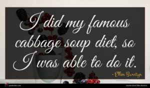 Ellen Burstyn quote : I did my famous ...