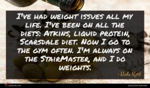 Hoda Kotb quote : I've had weight issues ...