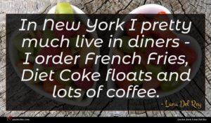 Lana Del Rey quote : In New York I ...