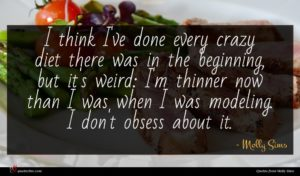 Molly Sims quote : I think I've done ...