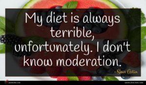 Sean Astin quote : My diet is always ...