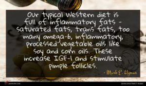 Mark E. Hyman quote : Our typical Western diet ...