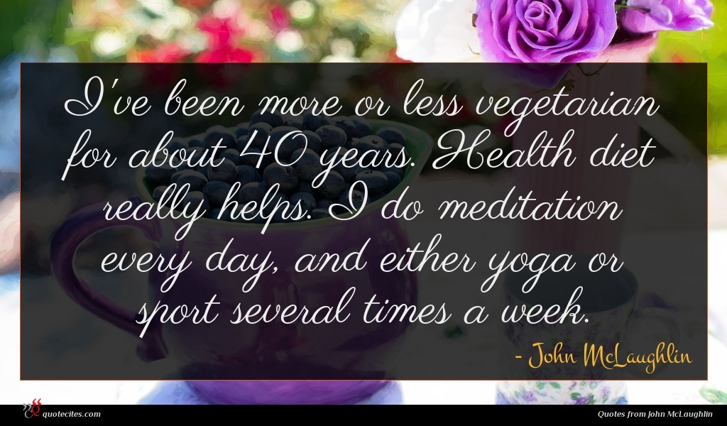 I've been more or less vegetarian for about 40 years. Health diet really helps. I do meditation every day, and either yoga or sport several times a week.