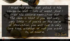 A. J. Jacobs quote : I tried the paleo ...
