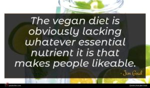 Jim Goad quote : The vegan diet is ...