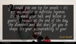 Brett Hoebel quote : If I could give ...